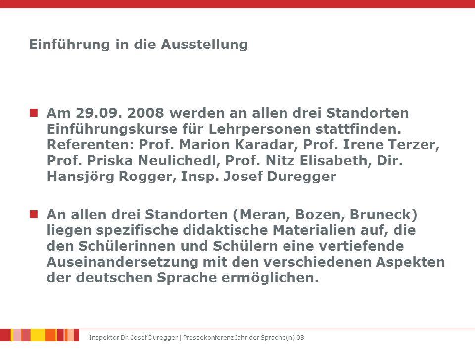 Inspektor Dr. Josef Duregger | Pressekonferenz Jahr der Sprache(n) 08 Einführung in die Ausstellung Am 29.09. 2008 werden an allen drei Standorten Ein