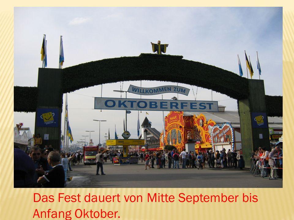 Das Fest dauert von Mitte September bis Anfang Oktober.