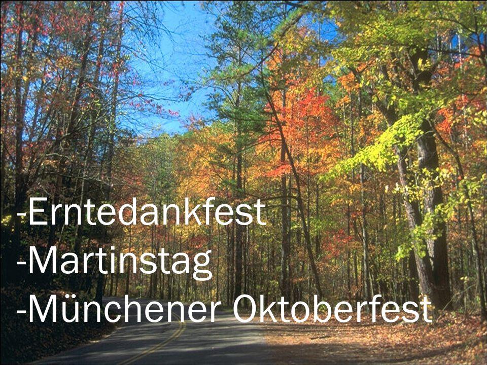 -Erntedankfest -Martinstag -Münchener Oktoberfest