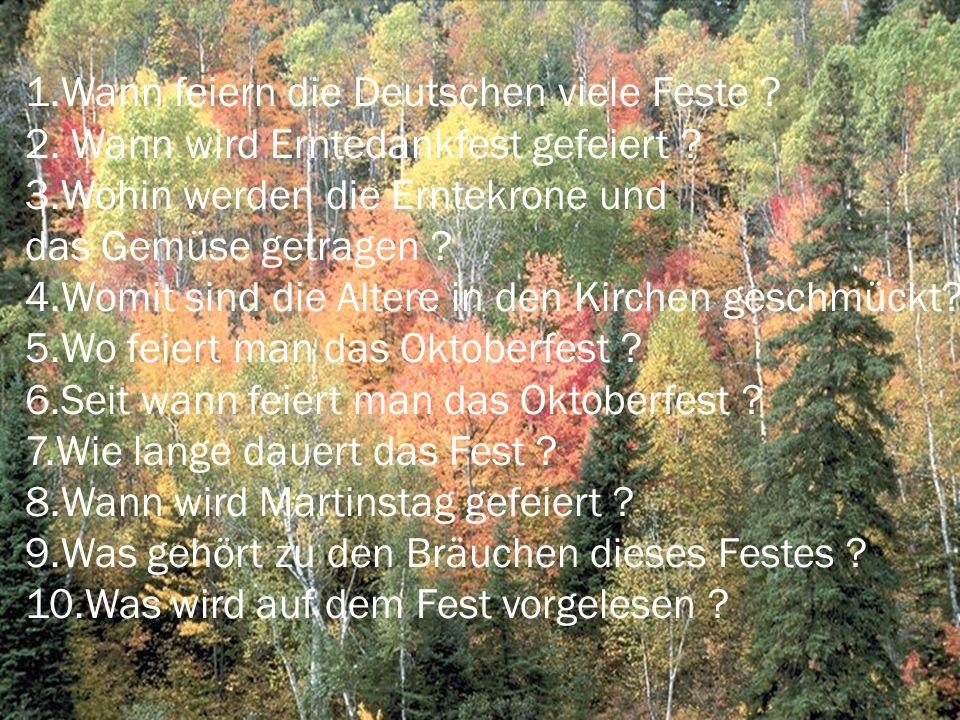 1.Wann feiern die Deutschen viele Feste . 2. Wann wird Erntedankfest gefeiert .