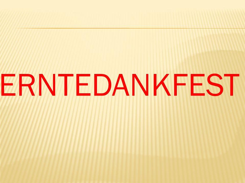 Erntedankfest wird in Deutschland am ersten Sonntag im Oktober gefeiert.