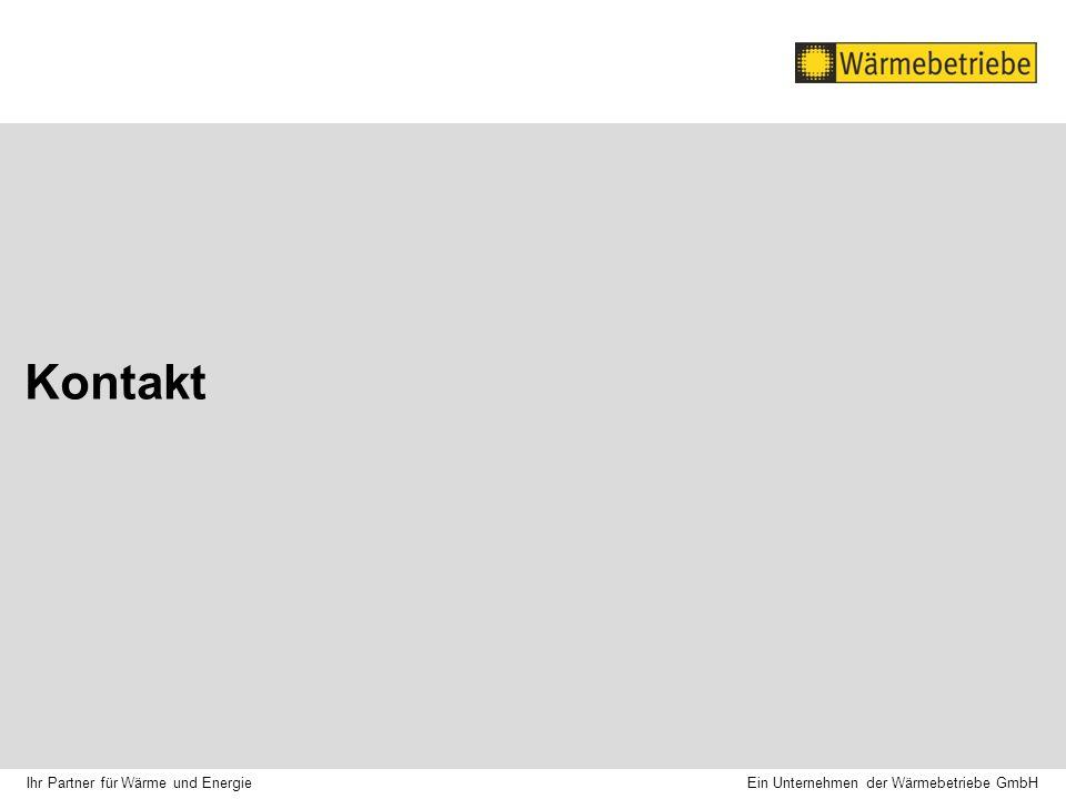 Kontakt Ein Unternehmen der Wärmebetriebe GmbH Ihr Partner für Wärme und Energie