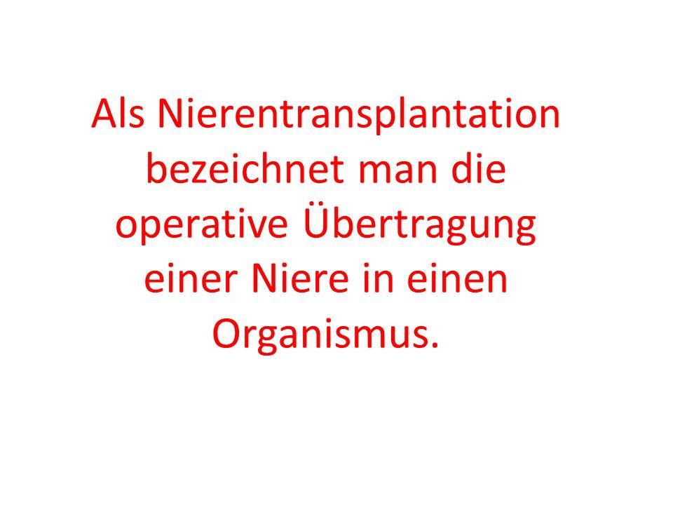 Allgemeine Informationen Anwendung bei: terminaler Niereninsuffizienz (endgültigem Nierenversagen) bzw.
