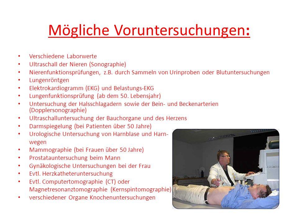 Mögliche Voruntersuchungen: Verschiedene Laborwerte Ultraschall der Nieren (Sonographie) Nierenfunktionsprüfungen, z.B. durch Sammeln von Urinproben o