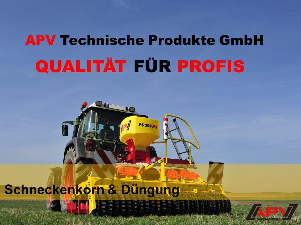 Schneckenkorn & Düngung QUALITÄT FÜR PROFIS APV Technische Produkte GmbH