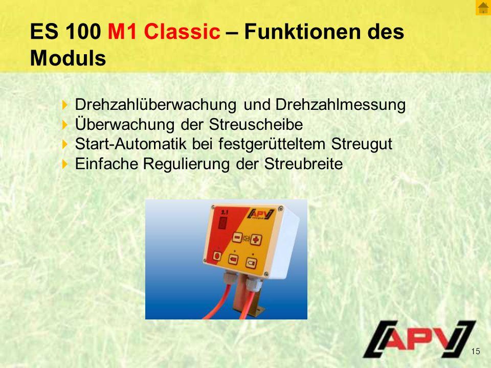 ES 100 M1 Classic – Funktionen des Moduls 15  Drehzahlüberwachung und Drehzahlmessung  Überwachung der Streuscheibe  Start-Automatik bei festgerütteltem Streugut  Einfache Regulierung der Streubreite