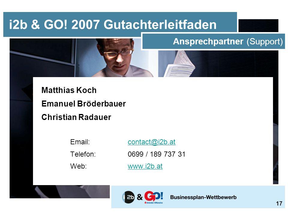 Matthias Koch Emanuel Bröderbauer Christian Radauer Email:contact@i2b.atcontact@i2b.at Telefon:0699 / 189 737 31 Web:www.i2b.atwww.i2b.at i2b & GO.