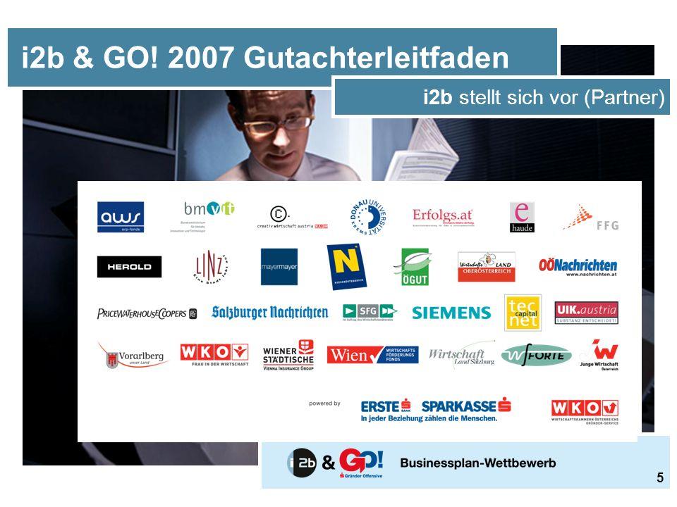 i2b & GO! 2007 Gutachterleitfaden i2b stellt sich vor (Partner) 5