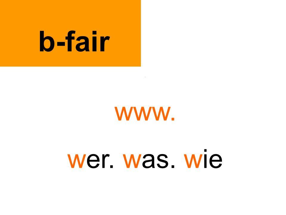 . www. wer. was. wie b-fair