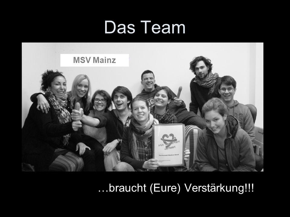 Das Team …braucht (Eure) Verstärkung!!! MSV Mainz