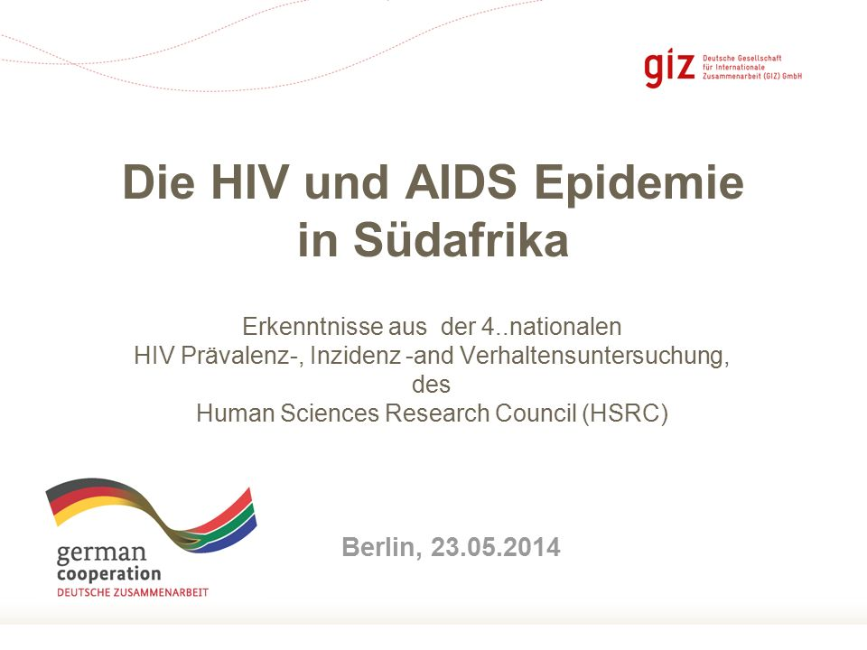 Seite 1 Erkenntnisse aus der 4..nationalen HIV Prävalenz-, Inzidenz -and Verhaltensuntersuchung, des Human Sciences Research Council (HSRC) Die HIV un