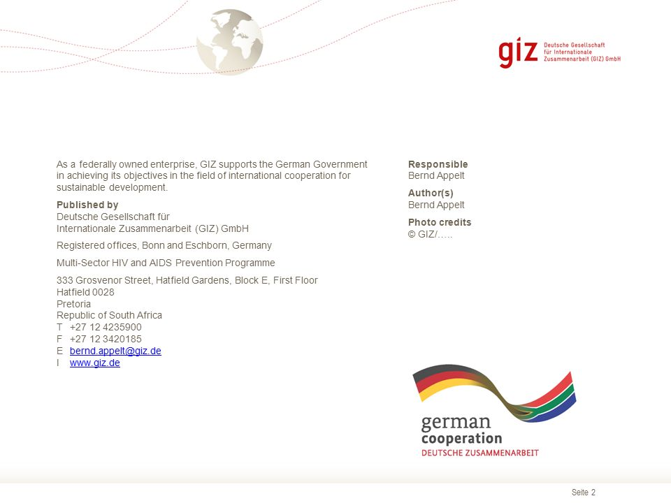 Seite 2 As a federally owned enterprise, GIZ supports the German Government in achieving its objectives in the field of international cooperation for