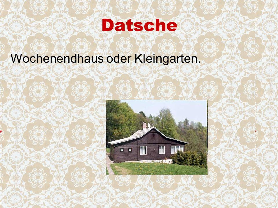 Datsche Wochenendhaus oder Kleingarten.