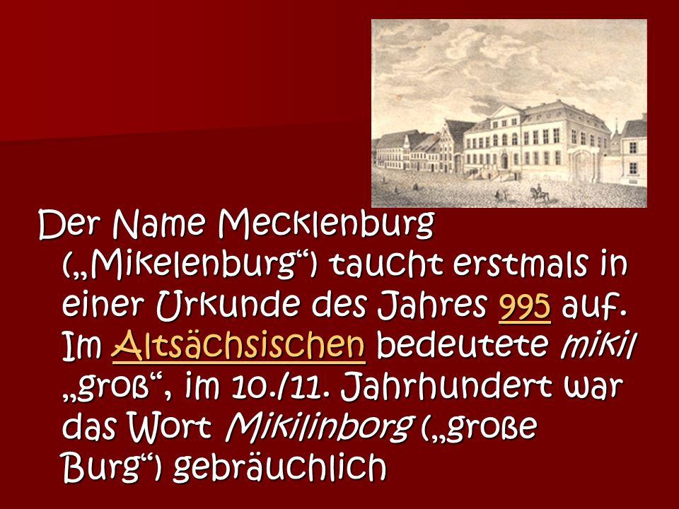"""Der Name Mecklenburg (""""Mikelenburg ) taucht erstmals in einer Urkunde des Jahres 995 auf."""