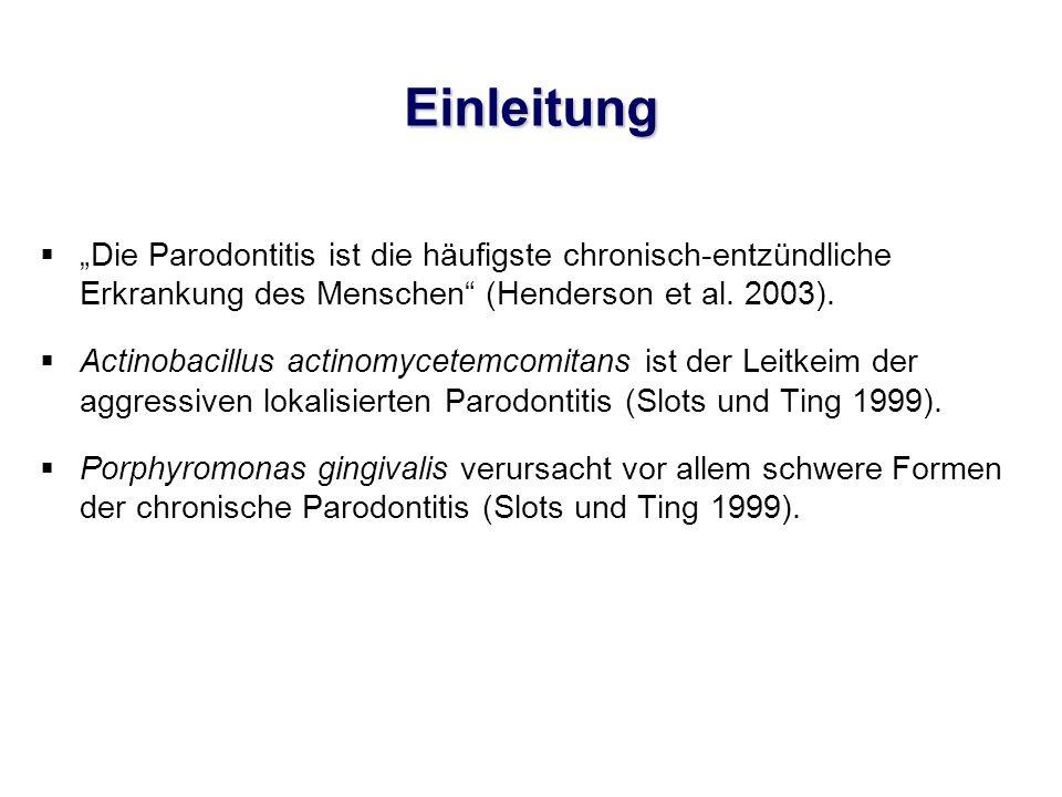 """Einleitung  """"Die Parodontitis ist die häufigste chronisch-entzündliche Erkrankung des Menschen"""" (Henderson et al. 2003).  Actinobacillus actinomycet"""