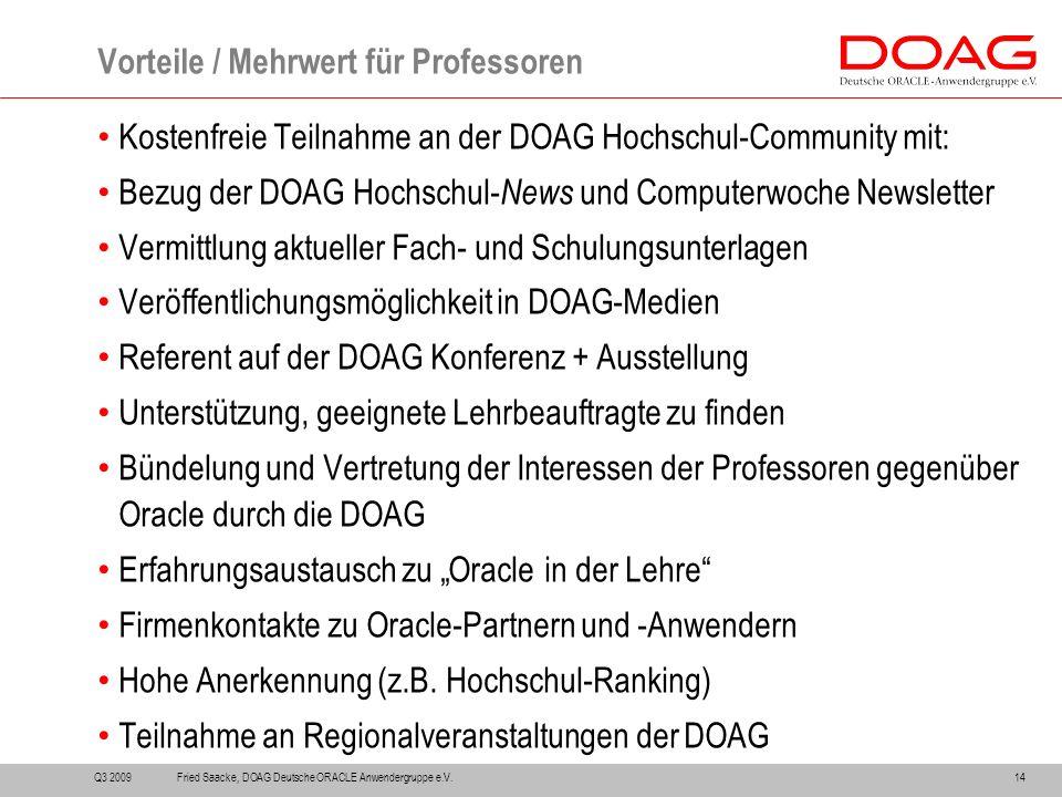 Kostenfreie Teilnahme an der DOAG Hochschul-Community mit: Bezug der DOAG Hochschul- News und Computerwoche Newsletter Vermittlung aktueller Fach- und