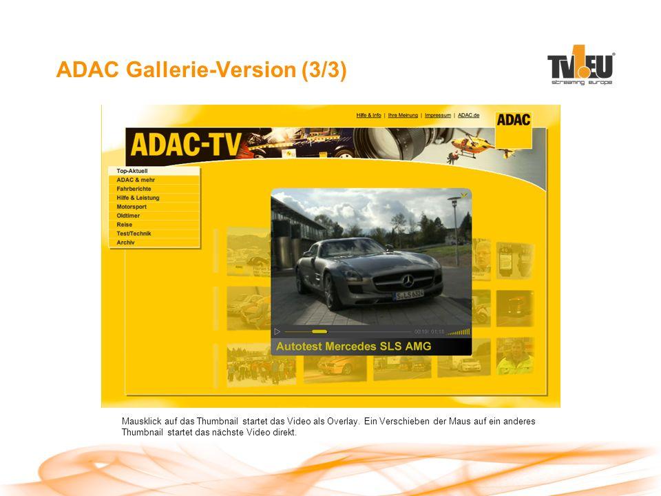 ADAC Gallerie-Version (3/3) Mausklick auf das Thumbnail startet das Video als Overlay.