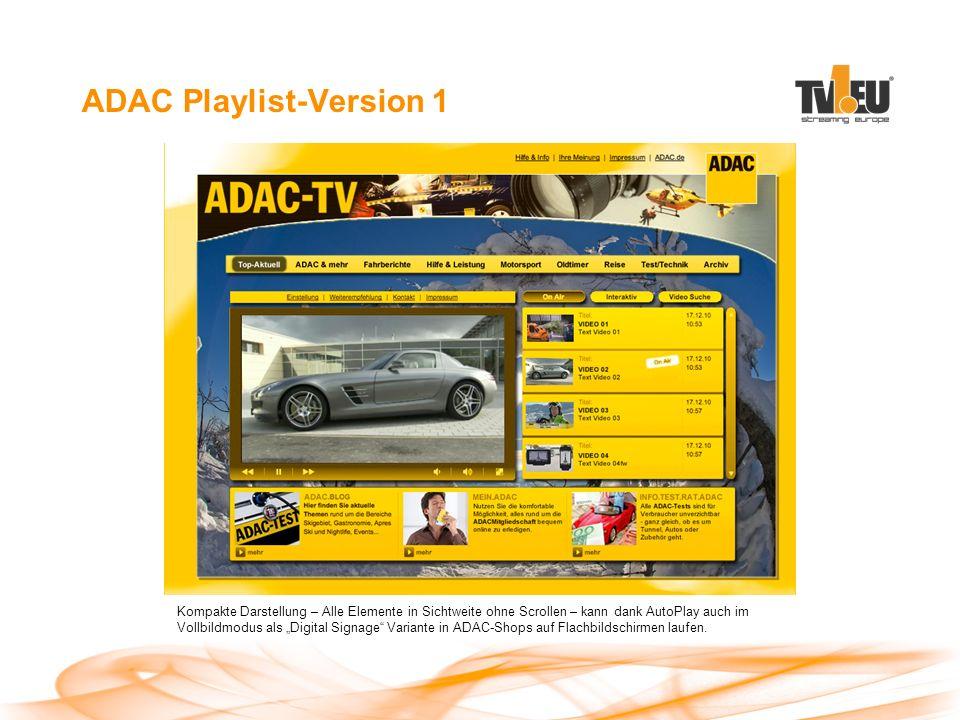 """ADAC Playlist-Version 1 Kompakte Darstellung – Alle Elemente in Sichtweite ohne Scrollen – kann dank AutoPlay auch im Vollbildmodus als """"Digital Signage Variante in ADAC-Shops auf Flachbildschirmen laufen."""