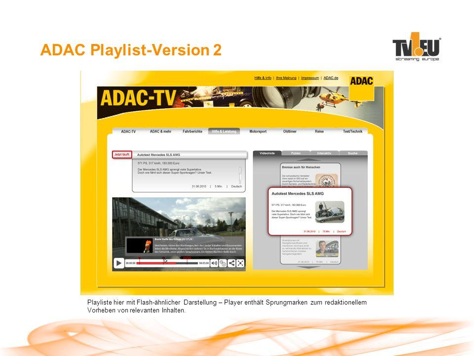 ADAC Playlist-Version 2 Playliste hier mit Flash-ähnlicher Darstellung – Player enthält Sprungmarken zum redaktionellem Vorheben von relevanten Inhalten.