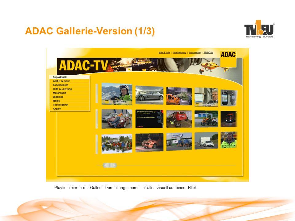 ADAC Gallerie-Version (1/3) Playliste hier in der Gallerie-Darstellung, man sieht alles visuell auf einem Blick.