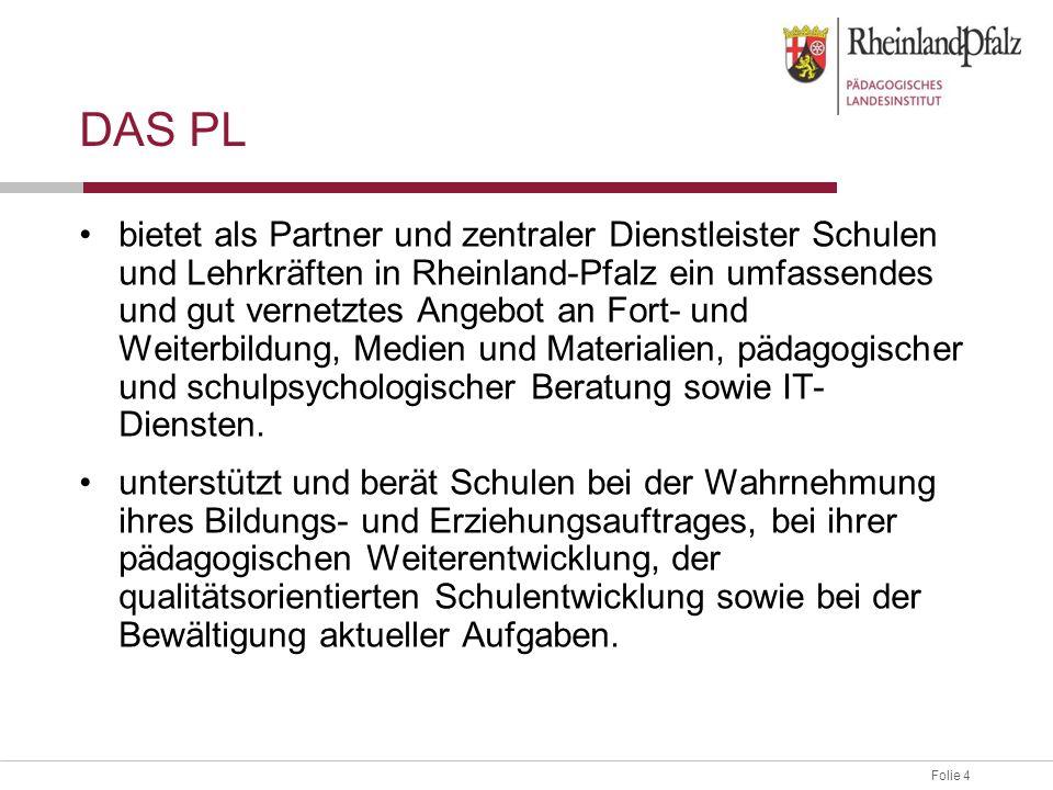 Folie 4 DAS PL bietet als Partner und zentraler Dienstleister Schulen und Lehrkräften in Rheinland-Pfalz ein umfassendes und gut vernetztes Angebot an