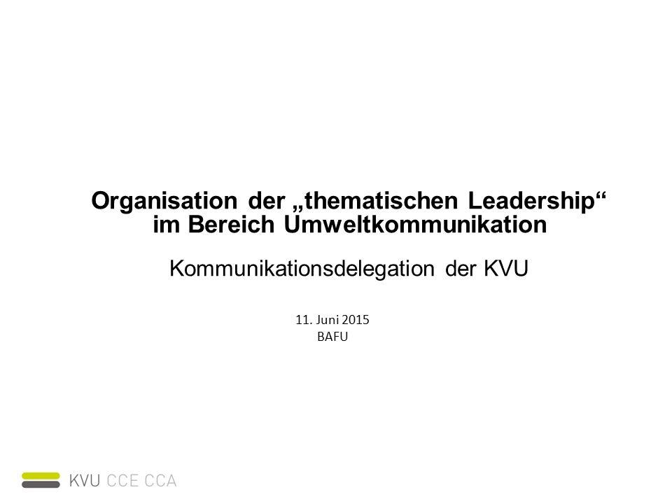 """Organisation der """"thematischen Leadership im Bereich Umweltkommunikation Kommunikationsdelegation der KVU 11."""