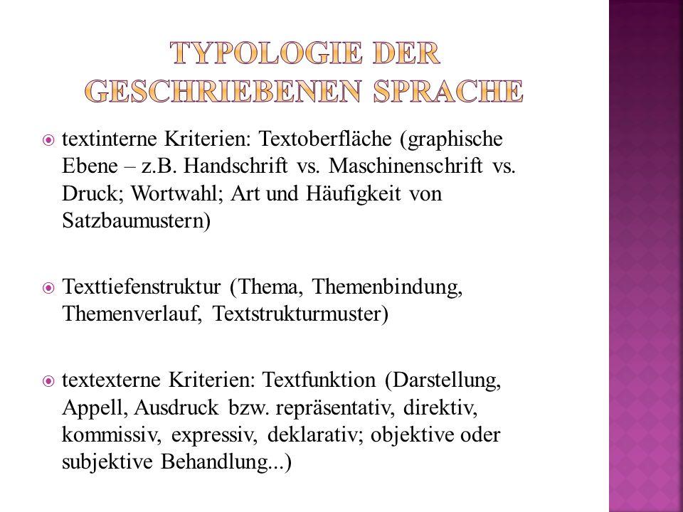  textinterne Kriterien: Textoberfläche (graphische Ebene – z.B.