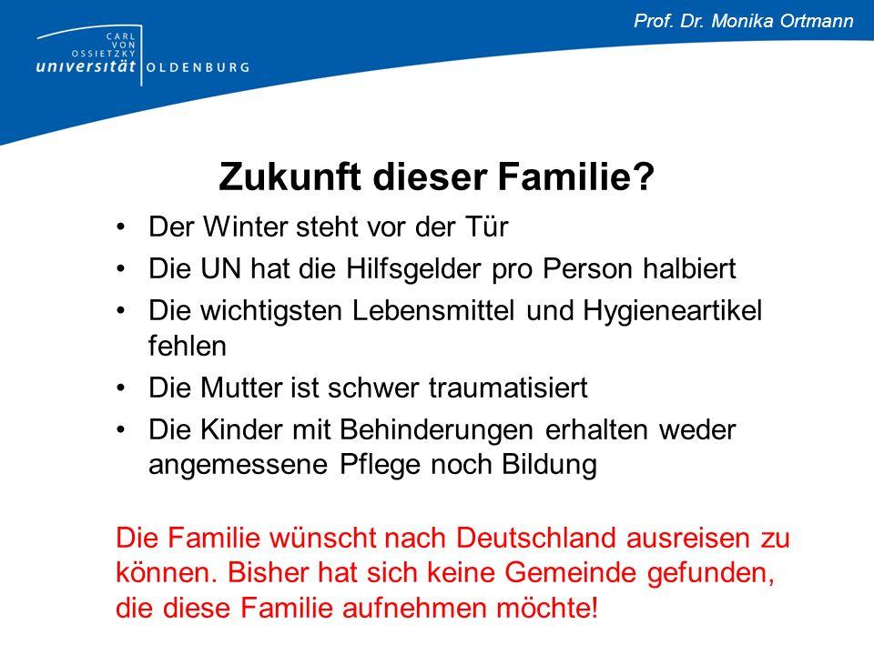 Prof. Dr. Monika Ortmann Zukunft dieser Familie.