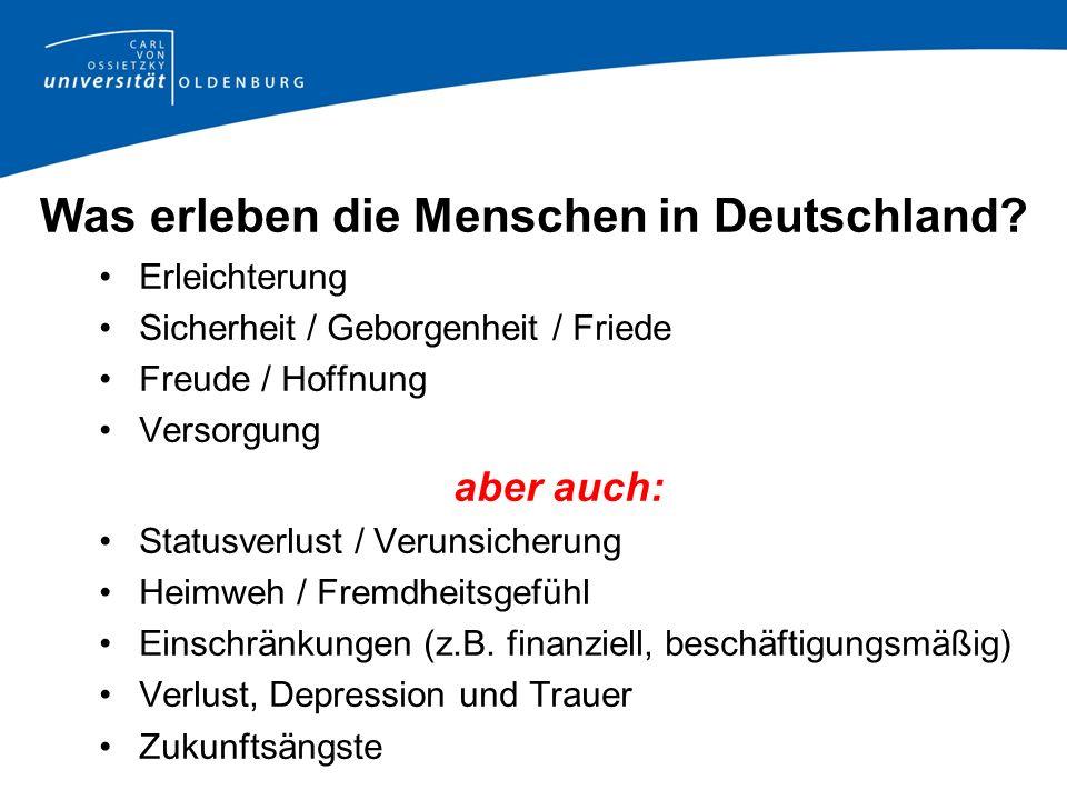 Was erleben die Menschen in Deutschland.