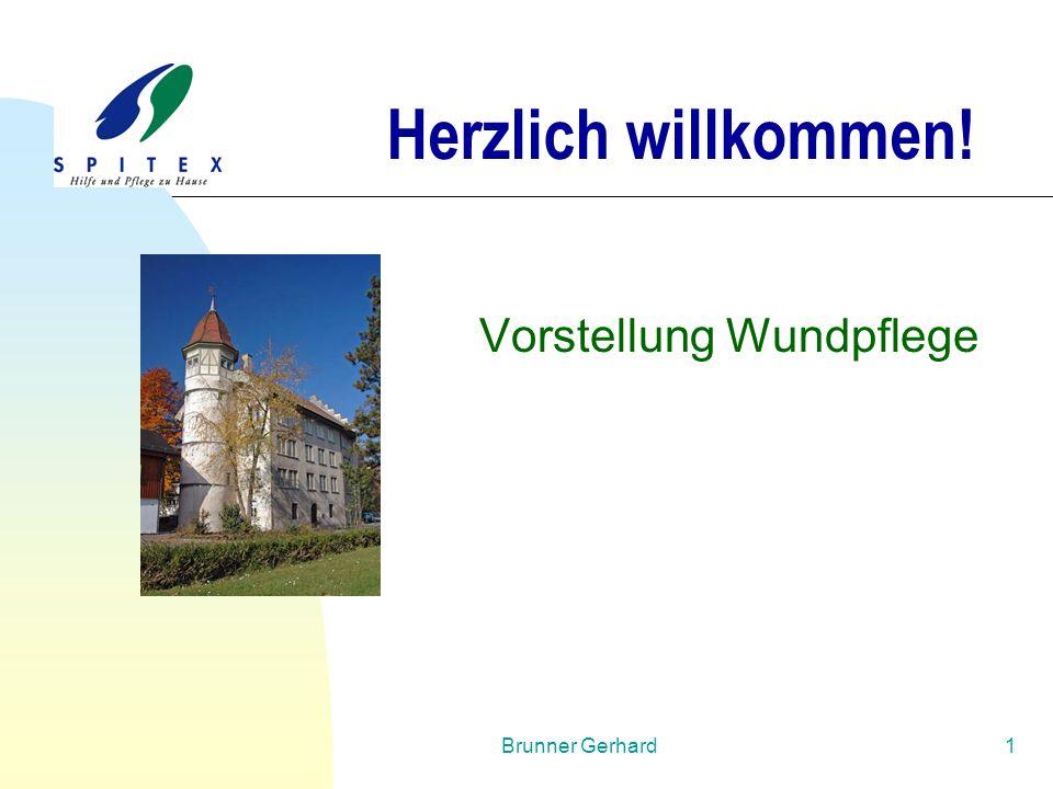 Brunner Gerhard1 Herzlich willkommen! Vorstellung Wundpflege