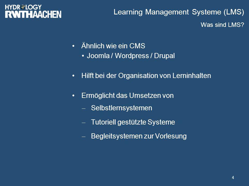 Learning Management Systeme (LMS) Ähnlich wie ein CMS Joomla / Wordpress / Drupal Hilft bei der Organisation von Lerninhalten Ermöglicht das Umsetzen von  Selbstlernsystemen  Tutoriell gestützte Systeme  Begleitsystemen zur Vorlesung 4 Was sind LMS