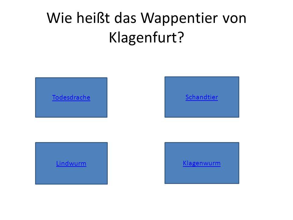 Wie heißt das Wappentier von Klagenfurt Schandtier Todesdrache Klagenwurm Lindwurm