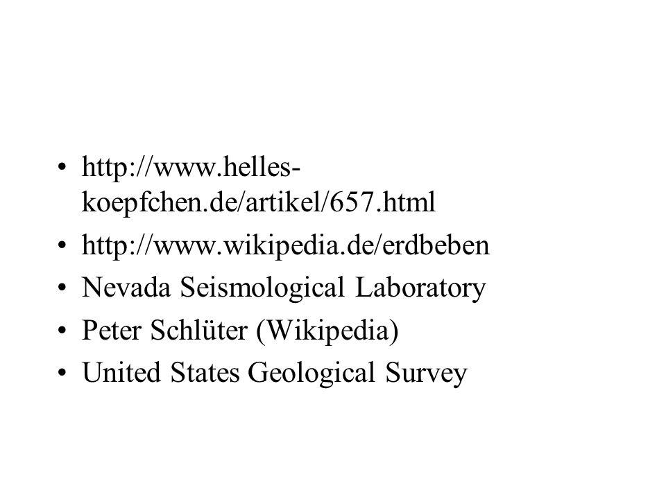 http://www.helles- koepfchen.de/artikel/657.html http://www.wikipedia.de/erdbeben Nevada Seismological Laboratory Peter Schlüter (Wikipedia) United St