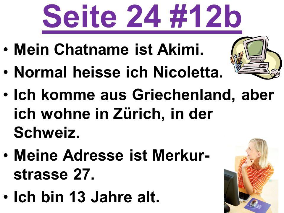 Seite 24 #12b Mein Chatname ist Akimi. Normal heisse ich Nicoletta.