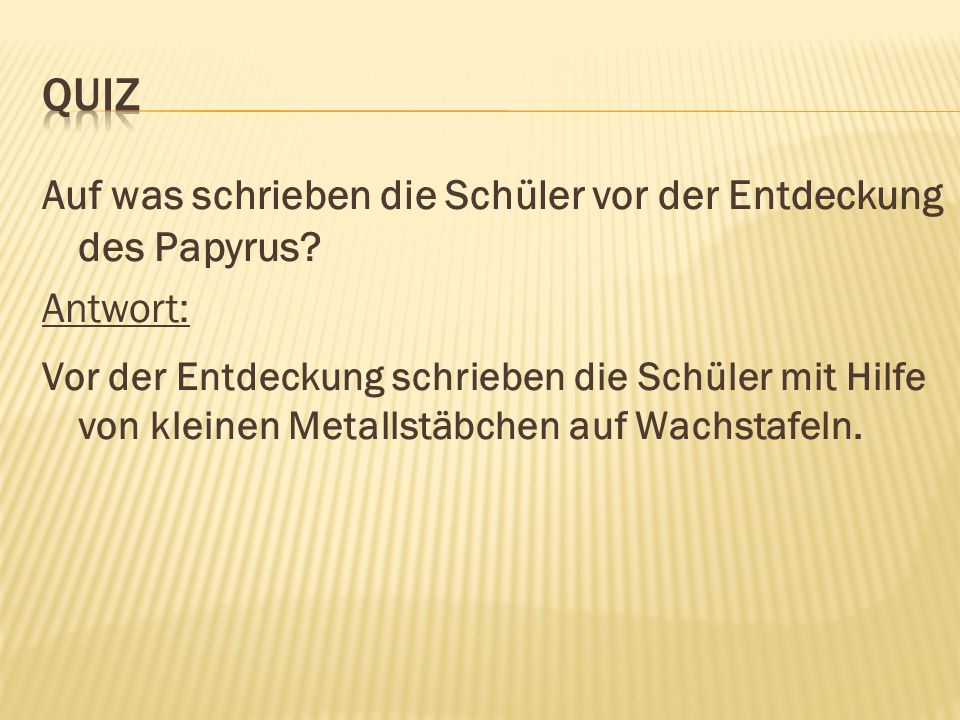 Auf was schrieben die Schüler vor der Entdeckung des Papyrus.