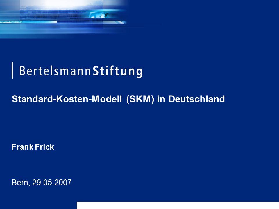 Standard-Kosten-Modell (SKM) in Deutschland Frank Frick Bern, 29.05.2007