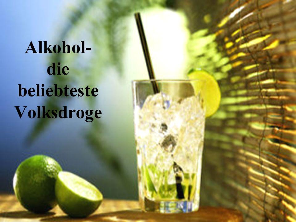 Alkohol- die beliebteste Volksdroge