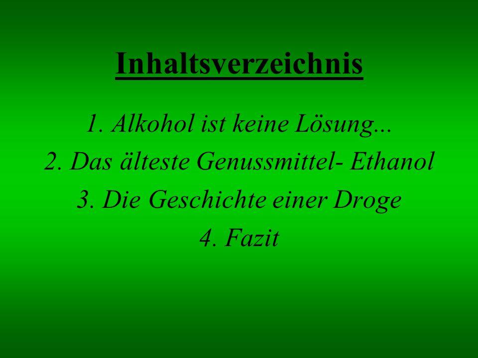 Inhaltsverzeichnis 1. Alkohol ist keine Lösung...
