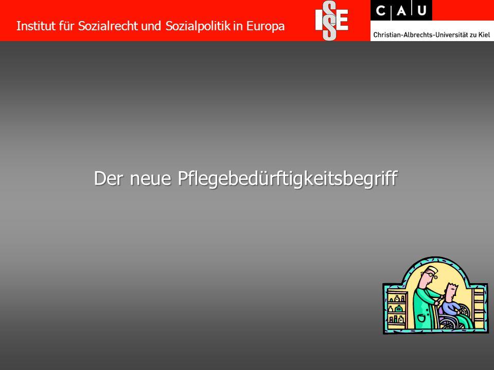 31 Der neue Pflegebedürftigkeitsbegriff Institut für Sozialrecht und Sozialpolitik in Europa