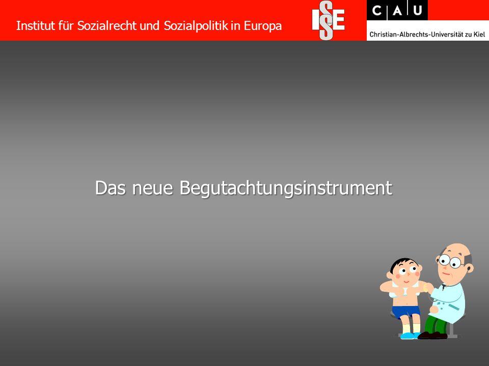 42 Das neue Begutachtungsinstrument Institut für Sozialrecht und Sozialpolitik in Europa