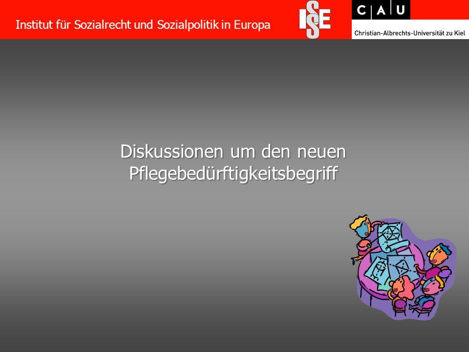 53 Diskussionen um den neuen Pflegebedürftigkeitsbegriff Institut für Sozialrecht und Sozialpolitik in Europa