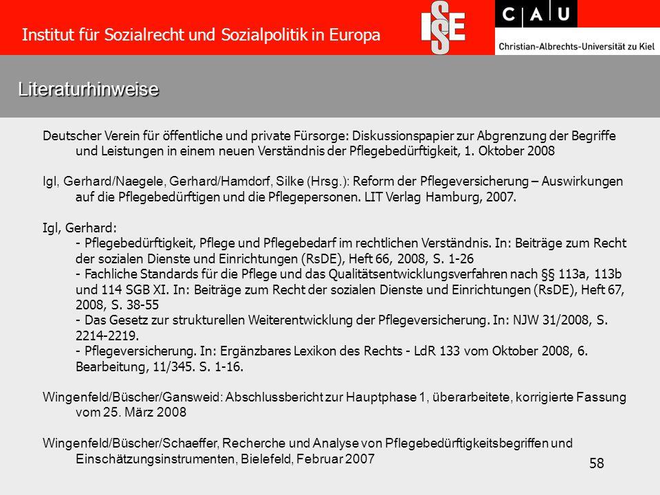 58 Literaturhinweise Institut für Sozialrecht und Sozialpolitik in Europa Deutscher Verein für öffentliche und private Fürsorge: Diskussionspapier zur