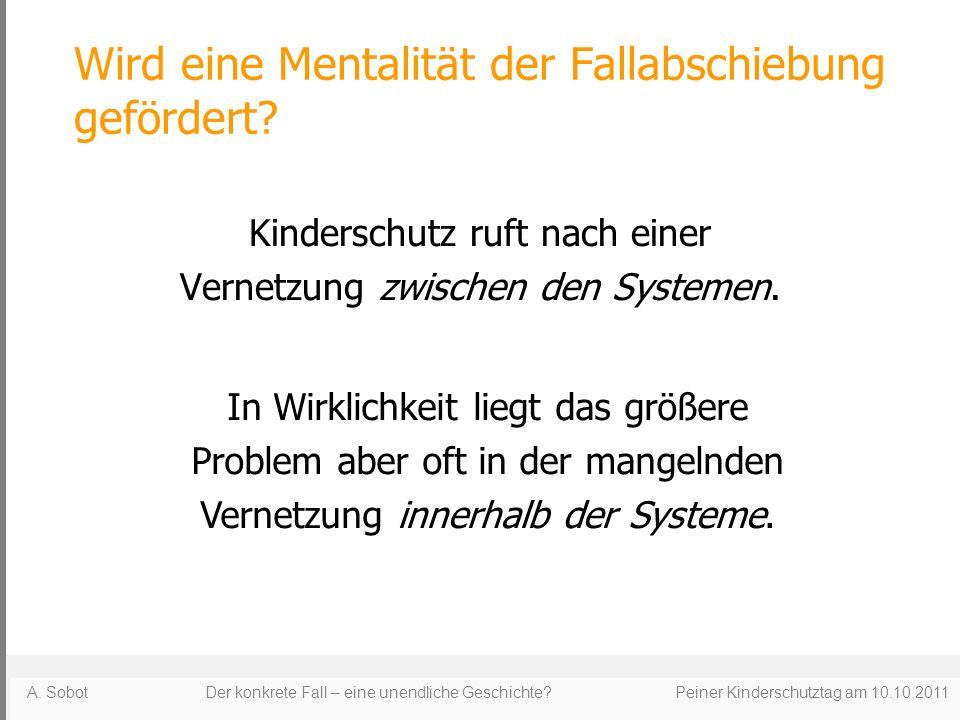 Wird eine Mentalität der Fallabschiebung gefördert? Kinderschutz ruft nach einer Vernetzung zwischen den Systemen. In Wirklichkeit liegt das größere P