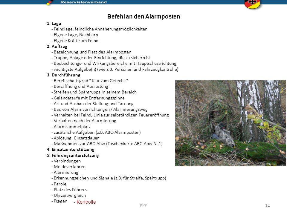 Befehl an den Alarmposten 1. Lage - Feindlage, feindliche Annäherungsmöglichkeiten - Eigene Lage, Nachbarn - Eigene Kräfte am Feind 2. Auftrag - Bezei