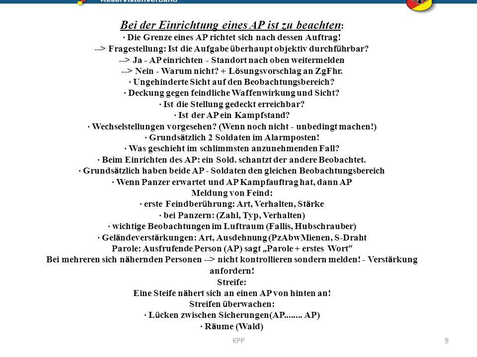 Tarnen  vorhandenen Tarnschutz ausnutzen  der Umgebung anpassen  Spuren sind zu beseitigen (unmöglich: zusätzliche Spuren anlegen)  Geländeformen und –Bedeckungen sind auszunutzen  Flächen und Umrisse sind zu verwischen  Waffengebrauch, Bewegung und Sicht darf nicht behindert werden Maßnahmen des Schützen  Gesicht und Hände färben (z.B.