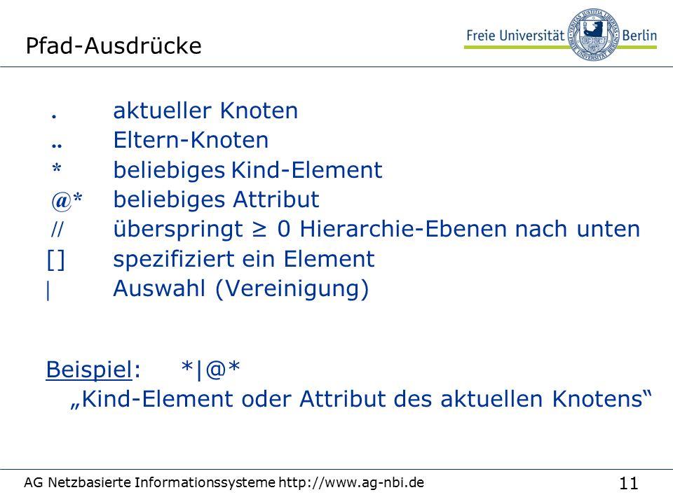 11 AG Netzbasierte Informationssysteme http://www.ag-nbi.de Pfad-Ausdrücke.
