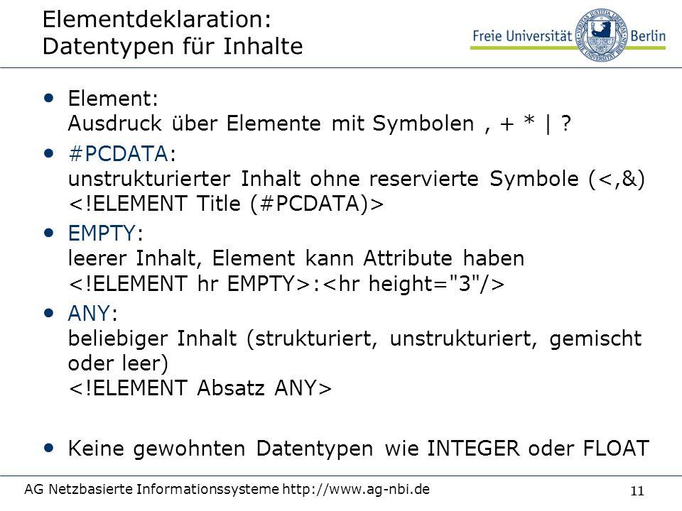 11 Elementdeklaration: Datentypen für Inhalte Element: Ausdruck über Elemente mit Symbolen, + * | .