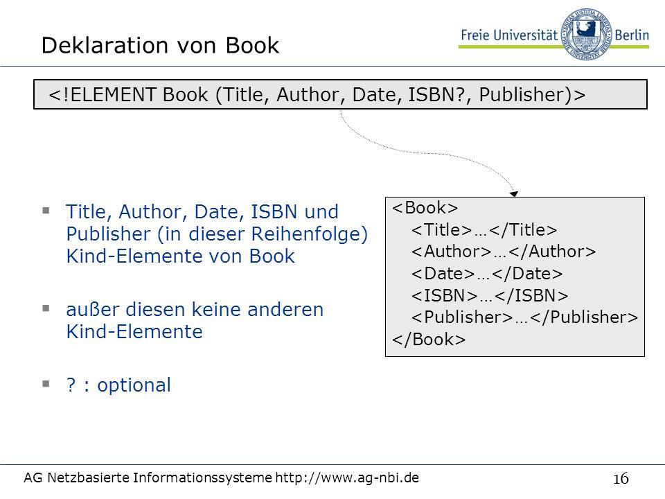 16 Deklaration von Book  Title, Author, Date, ISBN und Publisher (in dieser Reihenfolge) Kind-Elemente von Book  außer diesen keine anderen Kind-Elemente  .