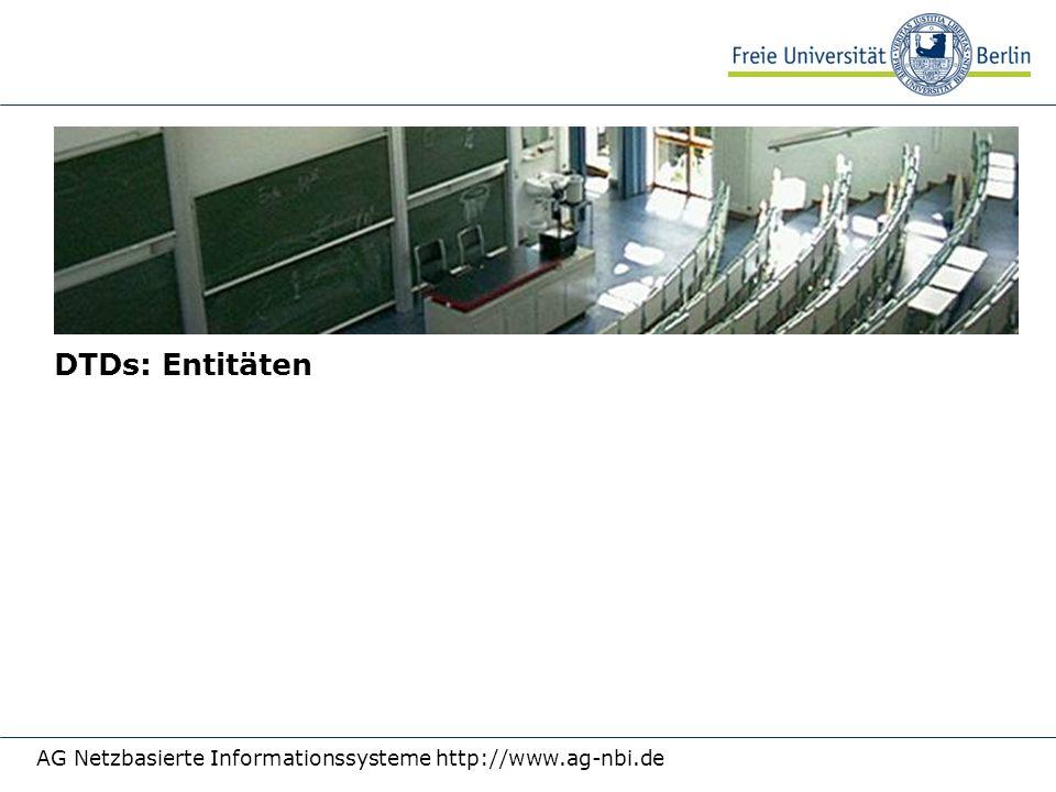 DTDs: Entitäten AG Netzbasierte Informationssysteme http://www.ag-nbi.de