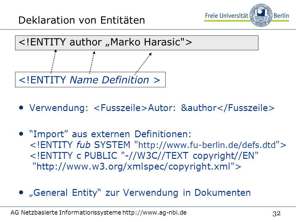 """32 Deklaration von Entitäten Verwendung: Autor: &author Import aus externen Definitionen: """"General Entity zur Verwendung in Dokumenten AG Netzbasierte Informationssysteme http://www.ag-nbi.de"""